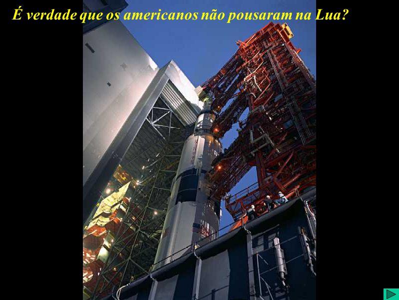 É verdade que os americos pousaram na Lua? (IV) É verdade que os americanos não pousaram na Lua?