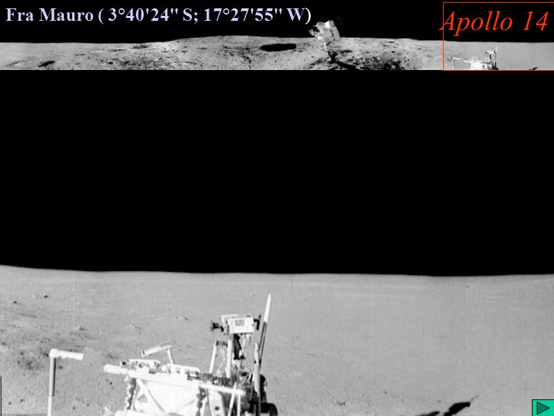 Apollo 14 (VII) Fra Mauro ( 3°40 24 S; 17°27 55 W) Apollo 14