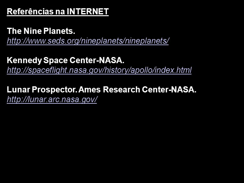 Referências na INTERNET The Nine Planets.