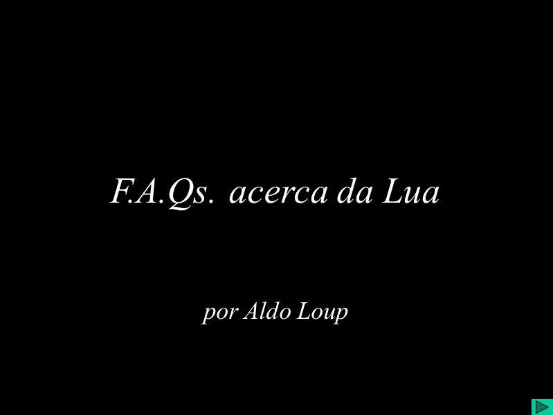 F.A.Qs. acerca da Lua por Aldo Loup F.A.Qs. sobre a Lua