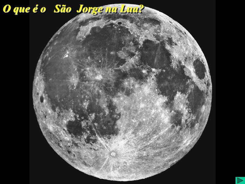 O que é São Jorge na Lua? O que é o São Jorge na Lua?