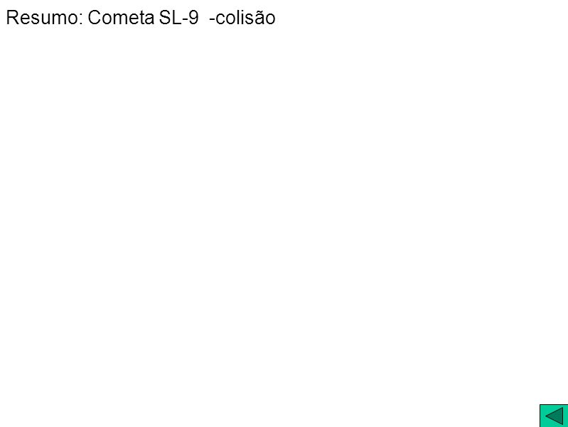 Resumo: Cometa SL-9 -colisão