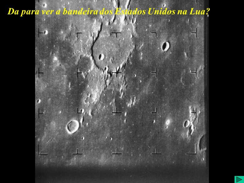 Da para ver a bandeira dos E.U.A na Lua? (III) Da para ver a bandeira dos Estados Unidos na Lua?