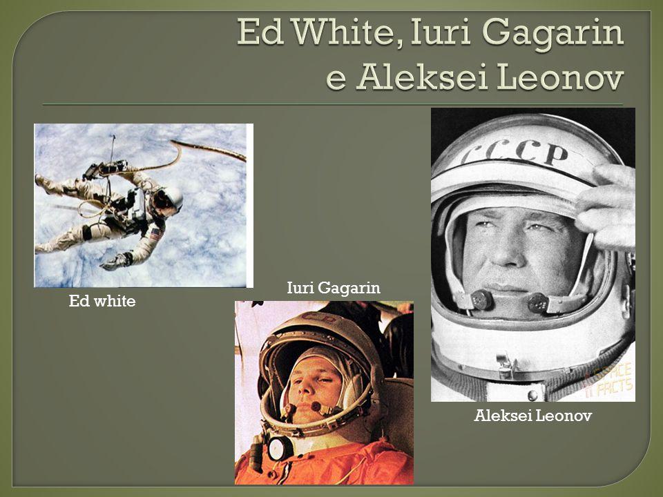 Ed white Iuri Gagarin Aleksei Leonov