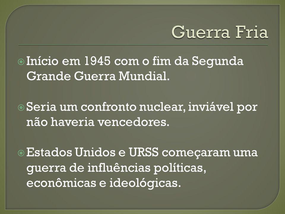 Devido a Guerra, se um país subdesenvolvido implantasse um governo socialista, era visto como uma ameaça a sua hegemonia.