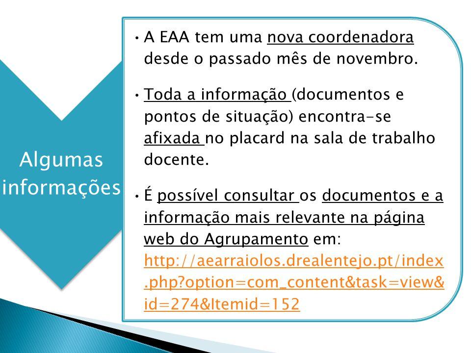 Algumas informações A EAA tem uma nova coordenadora desde o passado mês de novembro. Toda a informação (documentos e pontos de situação) encontra-se a