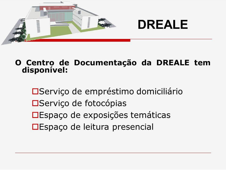 O Centro de Documentação da DREALE: Dispõe de um acervo documental constituído por 1.500 livros, classificados tematicamente, sendo a sua maioria na área da Educação, assim como 500 títulos de Publicações Periódicas.