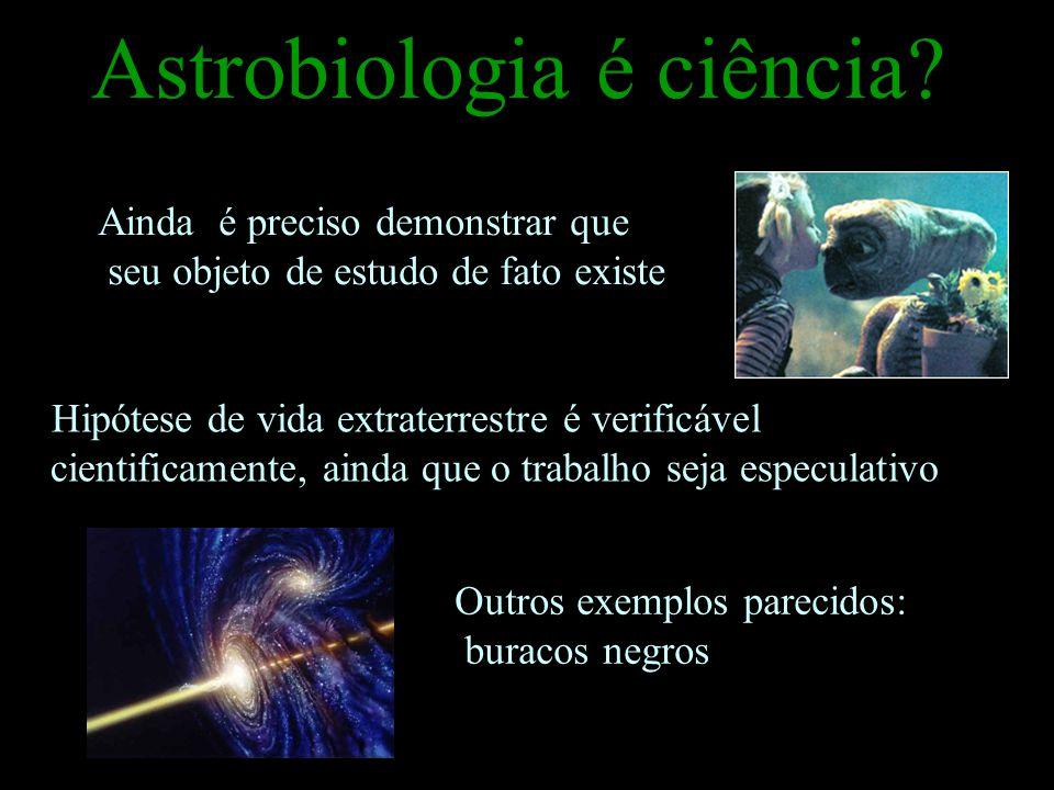 Astrobiologia é ciência.