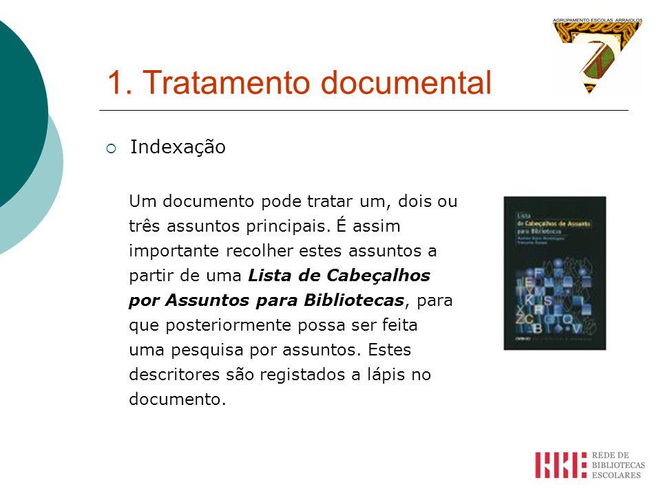1.Tratamento documental Indexação Um documento pode tratar um, dois ou três assuntos principais.
