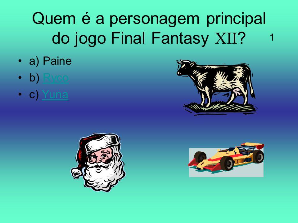 Quem é a personagem principal do jogo Final Fantasy XII ? a) Paine b) RycoRyco c) YunaYuna 1