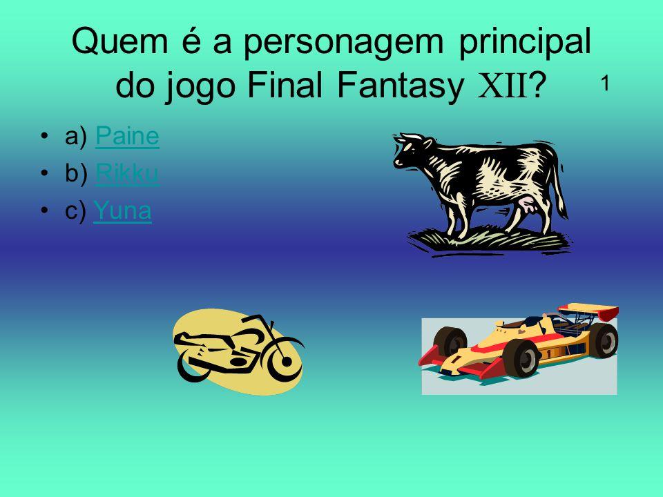 Quem é a personagem principal do jogo Final Fantasy XII ? a) PainePaine b) RikkuRikku c) YunaYuna 1