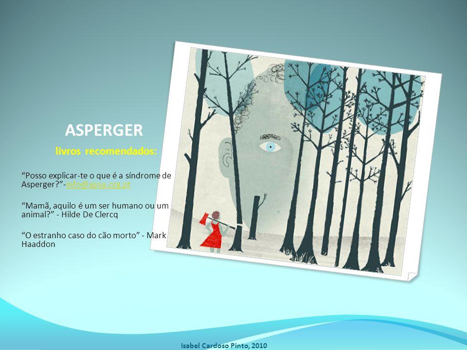 ASPERGER livros recomendados: Posso explicar-te o que é a síndrome de Asperger?-info@apsa.org.ptinfo@apsa.org.pt Mamã, aquilo é um ser humano ou um an