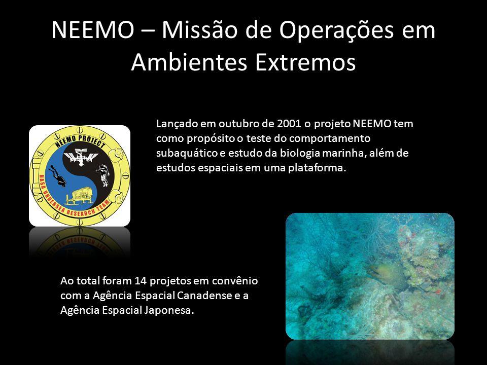 NEEMO – Missão de Operações em Ambientes Extremos Lançado em outubro de 2001 o projeto NEEMO tem como propósito o teste do comportamento subaquático e