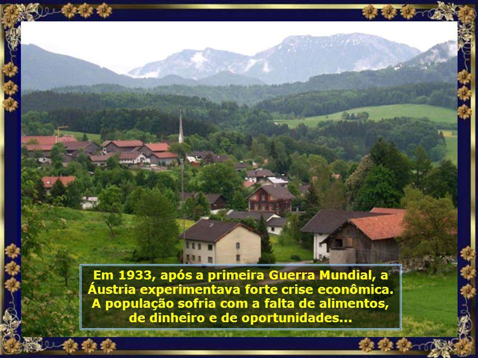 Em 1933, após a primeira Guerra Mundial, a Áustria experimentava forte crise econômica.
