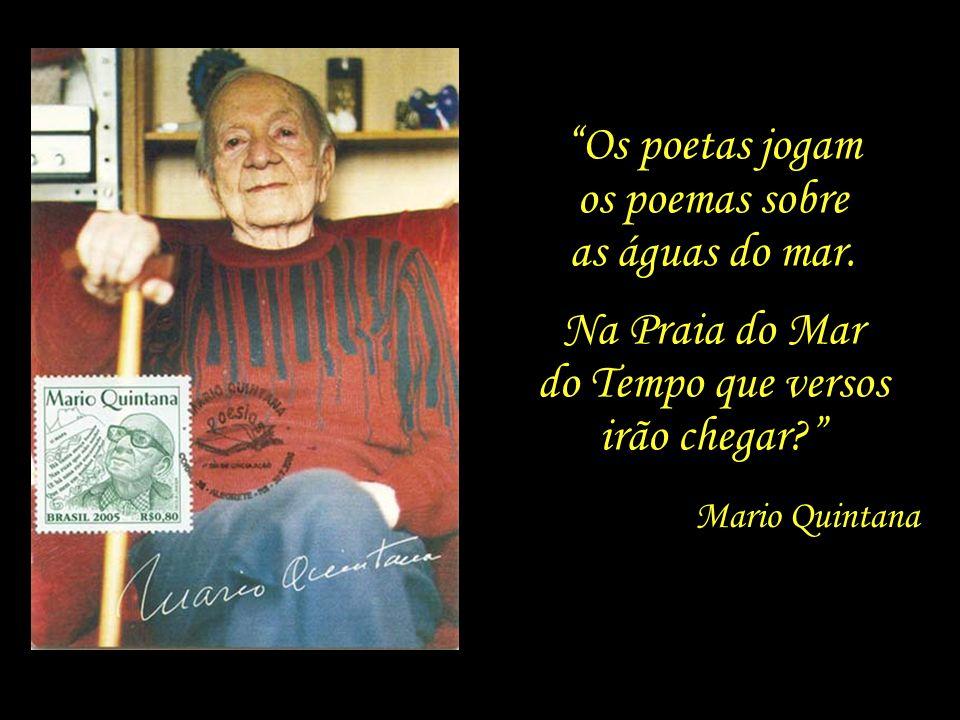 Triste de quem não conserva nenhum vestígio da infância... Mario Quintana