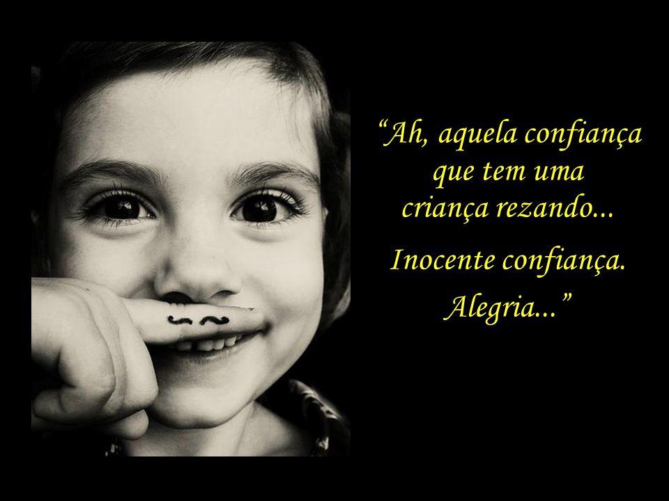 A criança que brinca e o poeta que faz um poema – Estão ambos na mesma idade mágica. Mario Quintana