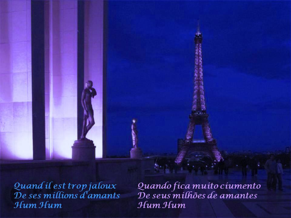 Quand il pleut sur Paris C'est qu'il est malheureux Quando chove em Paris É porque ele fica infeliz