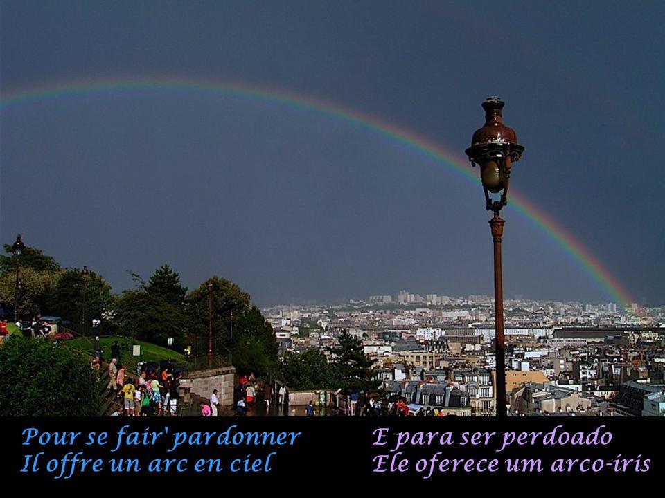 Mais le ciel de Paris N'est pas longtemps cruel Hum Mas o céu de Paris Não fica por muito tempo cruel Hum