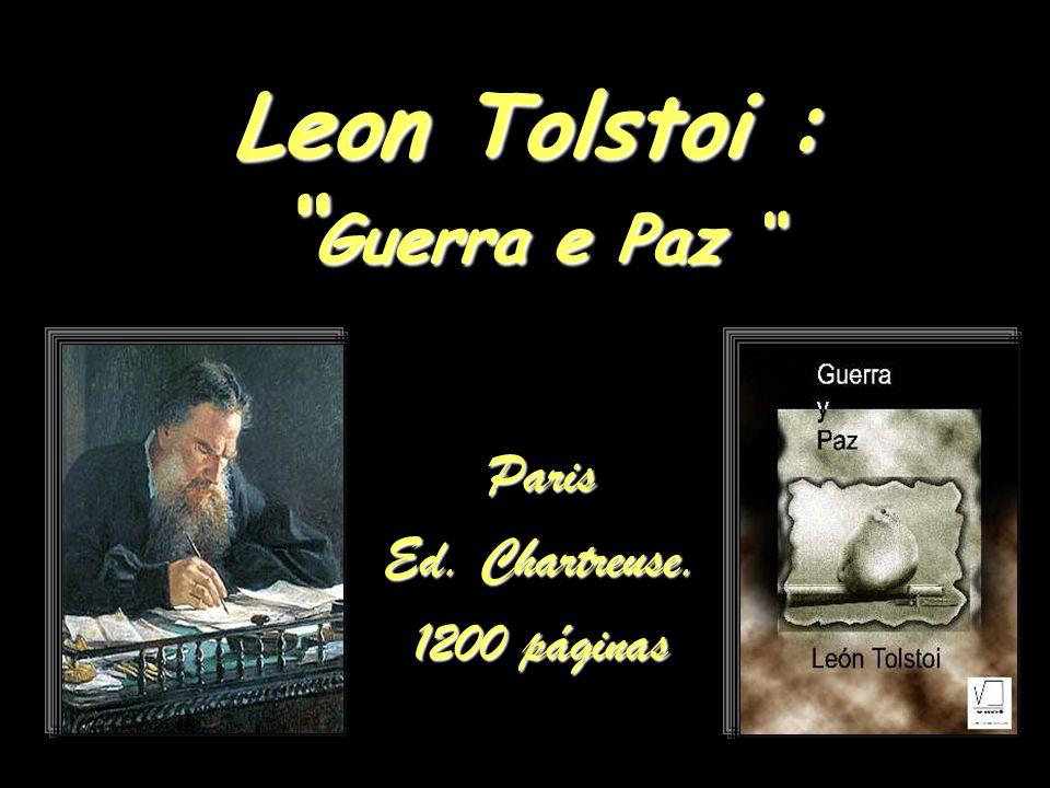 Leon Tolstoi : Guerra e Paz Leon Tolstoi : Guerra e Paz Paris Ed. Chartreuse. 1200 páginas