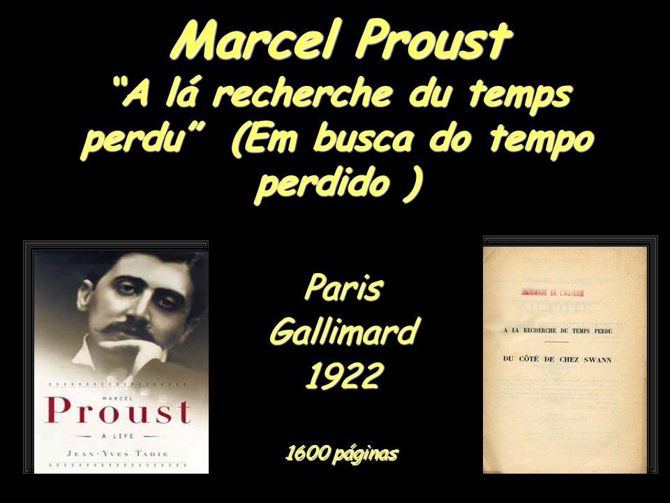 Marcel Proust A lá recherche du temps perdu (Em busca do tempo perdido ) ParisGallimard1922 1600 páginas