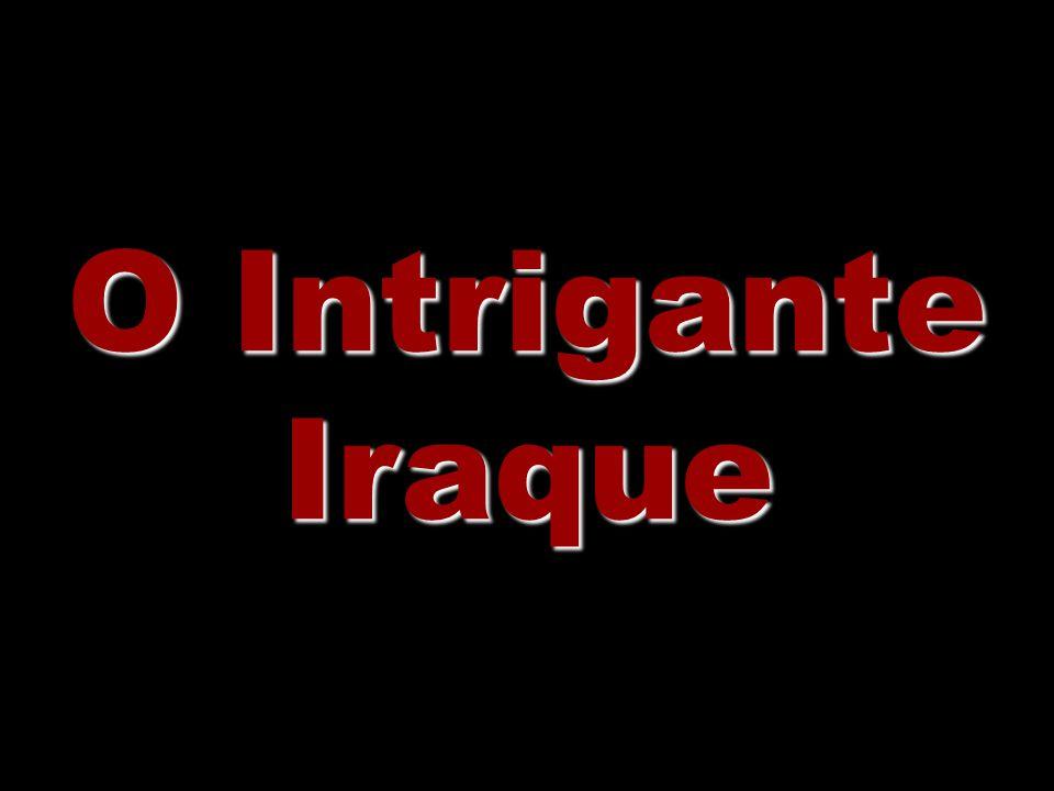 O Intrigante Iraque