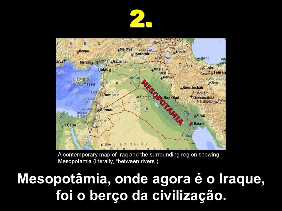 Baltazar, rei de Babilônia, viu a escrita na parede no Iraque. 12.