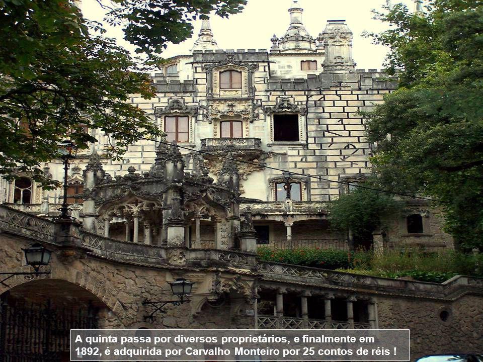 A informação, sobre a história da Quinta da Regaleira, em relação aos tempos anteriores à compra por Carvalho Monteiro, é escassa. Sabe-se que em 1697