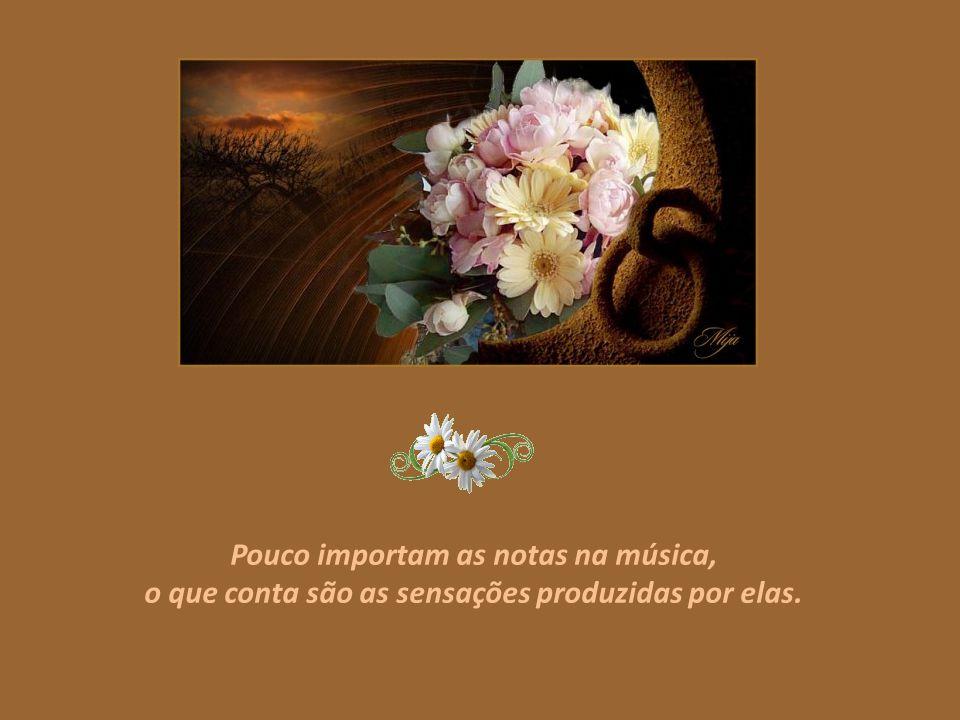 A música expressa o que não pode ser dito em palavras mas não pode permanecer em silêncio.