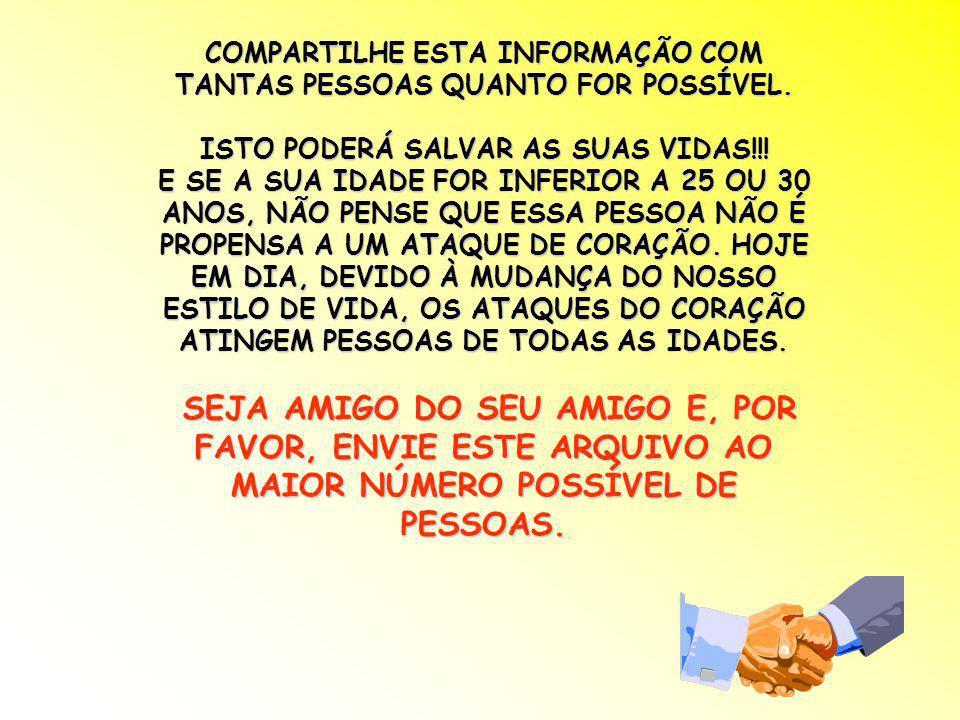 COMPARTILHE ESTA INFORMAÇÃO COM TANTAS PESSOAS QUANTO FOR POSSÍVEL.