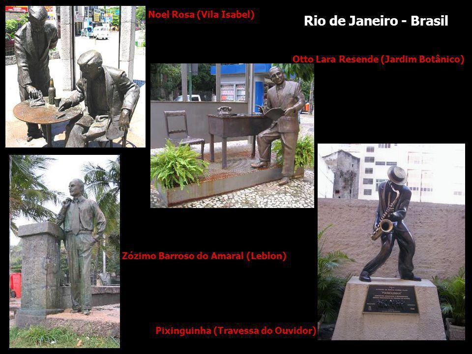 Noel Rosa (Vila Isabel) Otto Lara Resende (Jardim Botânico) Pixinguinha (Travessa do Ouvidor) Zózimo Barroso do Amaral (Leblon) Rio de Janeiro - Brasil