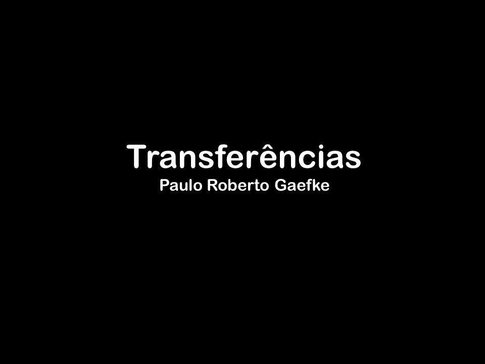 Transferências Paulo Roberto Gaefke