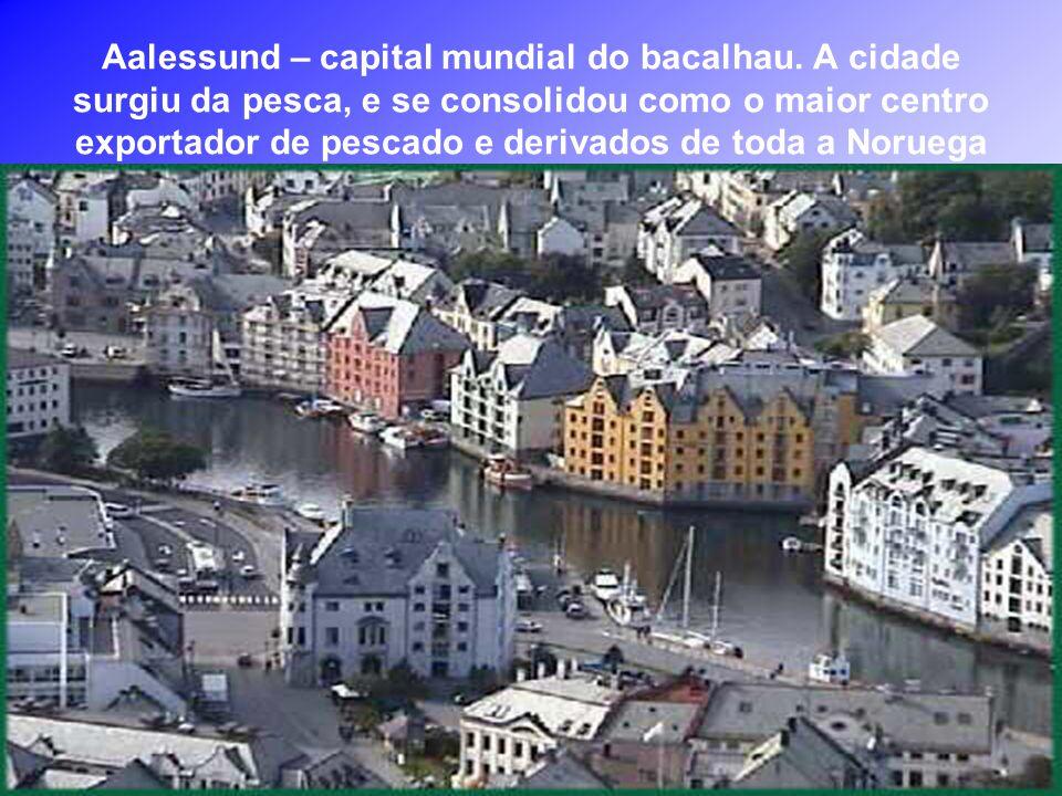 Aalessund – capital mundial do bacalhau.
