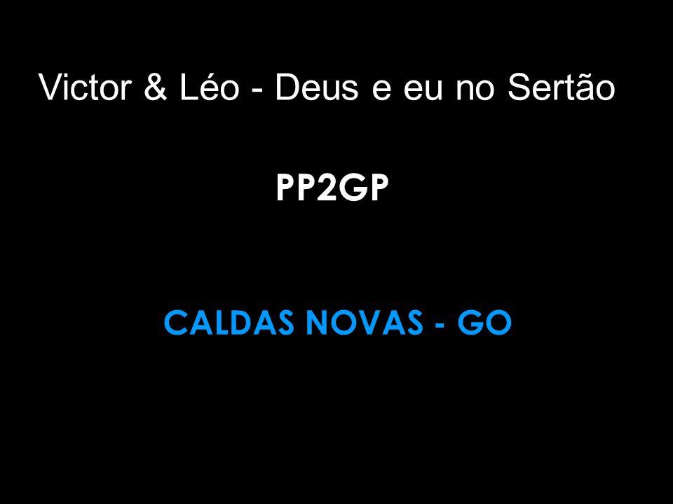 Victor & Léo - Deus e eu no Sertão PP2GP CALDAS NOVAS - GO