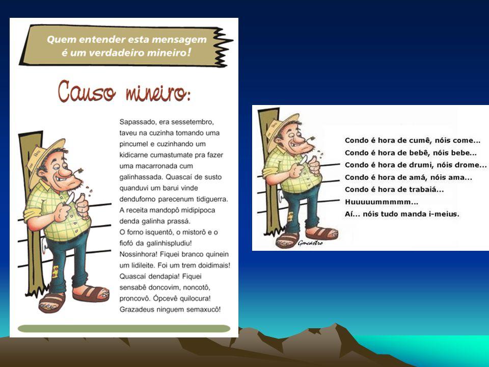 Dicionário internacional da língua mineira: MINEIRÊS Prossêis cunhecê:Fala de minerim é assim mêzz, estes são alguns mandamentos da língua portuguesa