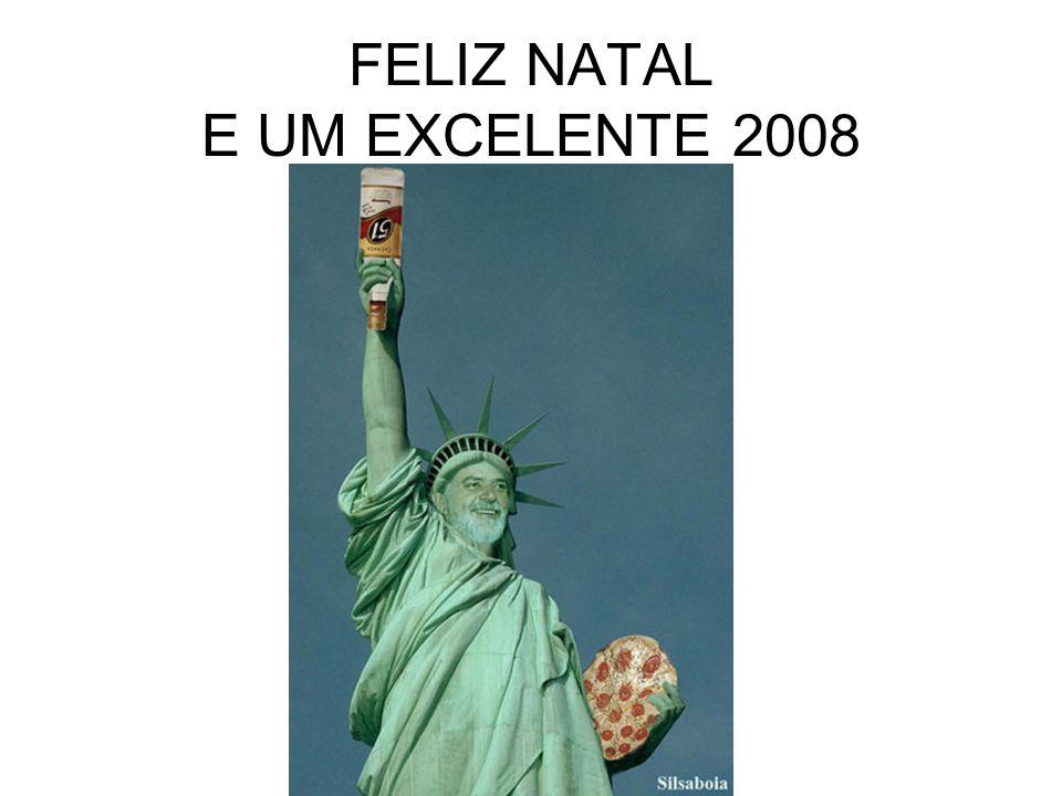 FELIZ NATAL E UM EXCELENTE 2008