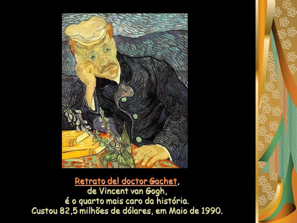 Retrato del doctor Gachet, de Vincent van Gogh, é o quarto mais caro da história.