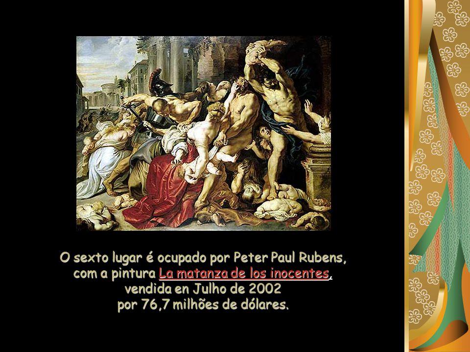 O sexto lugar é ocupado por Peter Paul Rubens, com a pintura La matanza de los inocentes, vendida en Julho de 2002 por 76,7 milhões de dólares.