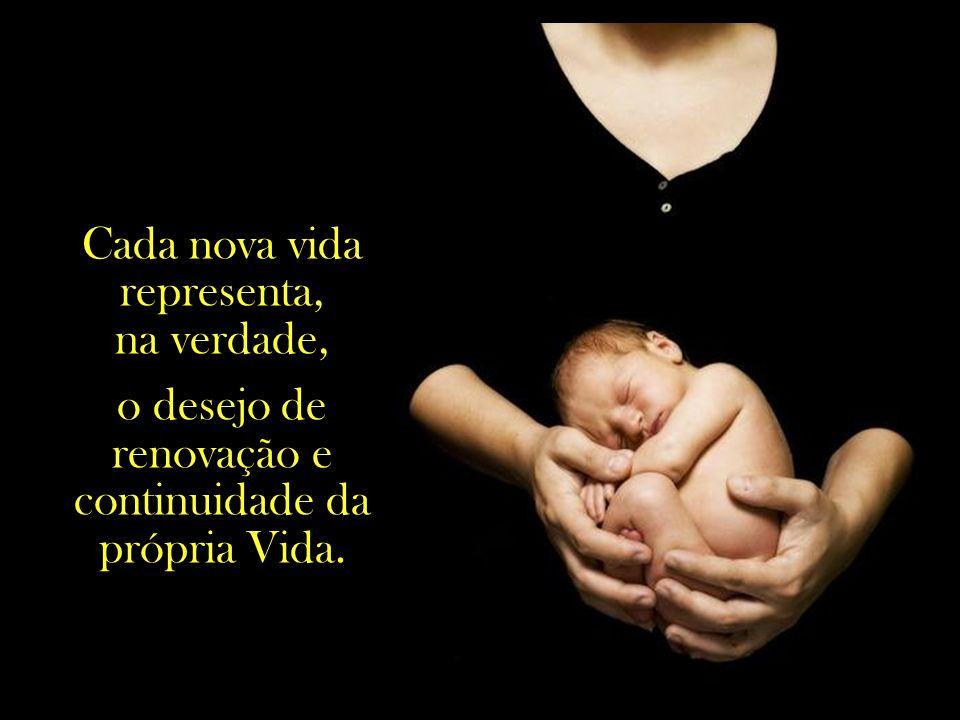 Antes de sermos filhos e filhas dos nossos pais, somos filhos e filhas da Vida, que por meio dos pais garante o seu interminável fluxo...