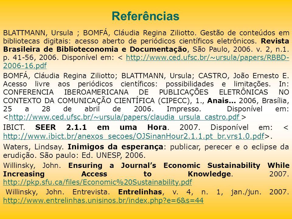 Referências BLATTMANN, Ursula ; BOMFÁ, Cláudia Regina Ziliotto.