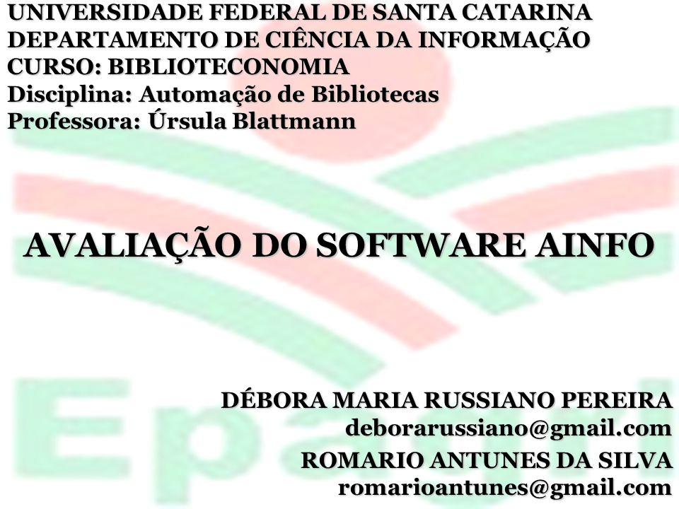 UNIVERSIDADE FEDERAL DE SANTA CATARINA DEPARTAMENTO DE CIÊNCIA DA INFORMAÇÃO CURSO: BIBLIOTECONOMIA Disciplina: Automação de Bibliotecas Professora: Ú