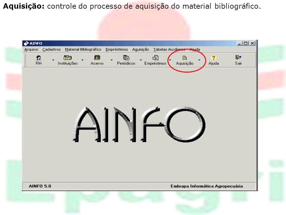 Aquisição: controle do processo de aquisição do material bibliográfico.