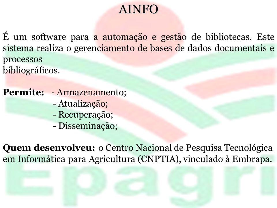 AINFO Versões: 1991: 1.0, 2.0, 2.1, 3.0 e 4.0 (1997) 1999: Criou-se a versão para o padrão MS-WINDOWS 1.0 do AINFO 2001, 1.1 e 1.2 (2002), 1.3 (2003) – importar registros no formato MARC 21 2006: 5.0 (retoma a numeração original das versões)