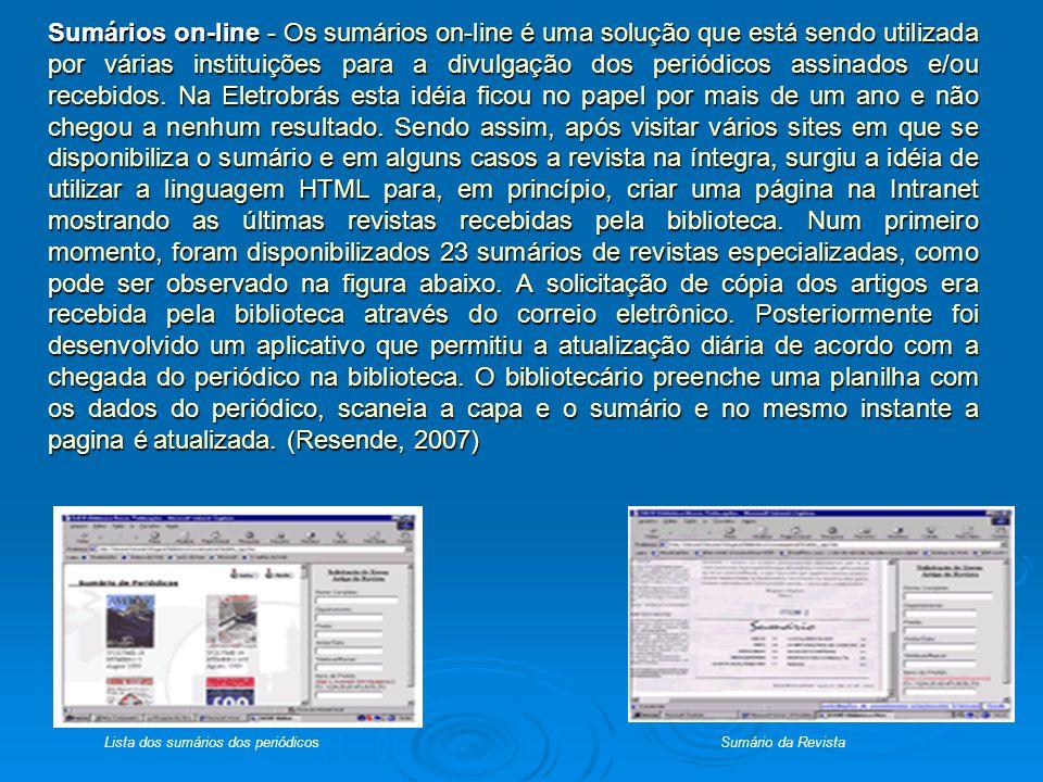 Sumários on-line - Os sumários on-line é uma solução que está sendo utilizada por várias instituições para a divulgação dos periódicos assinados e/ou