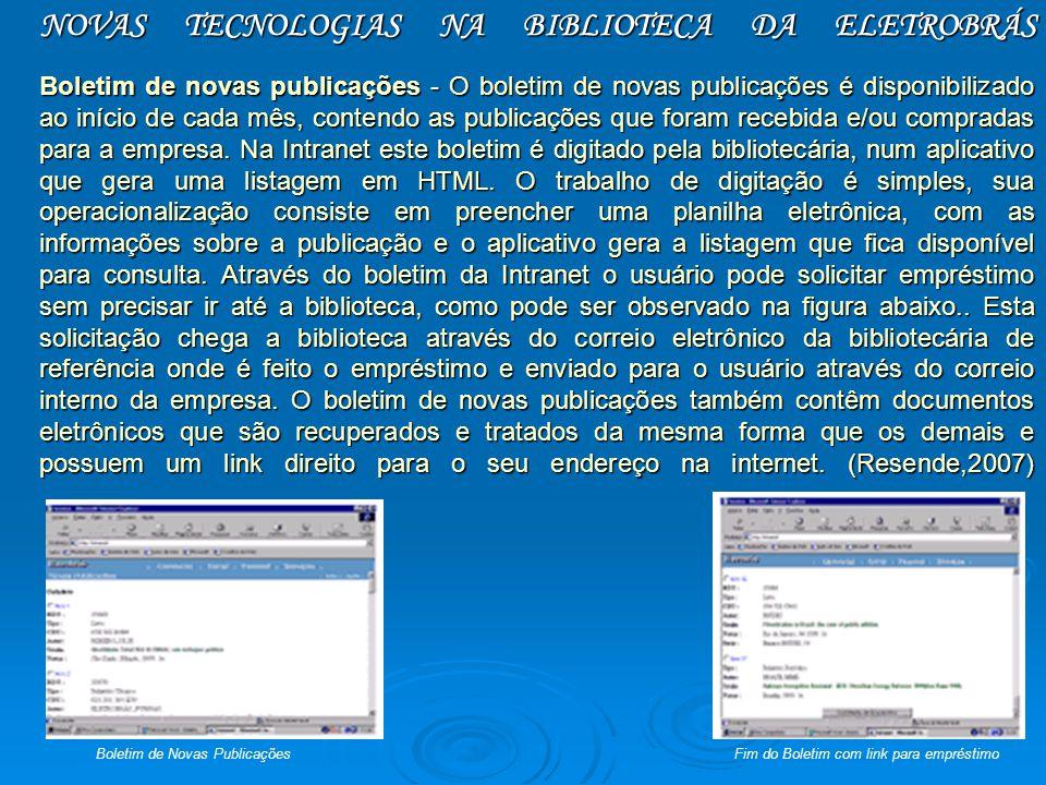 NOVAS TECNOLOGIAS NA BIBLIOTECA DA ELETROBRÁS Boletim de novas publicações - O boletim de novas publicações é disponibilizado ao início de cada mês, c
