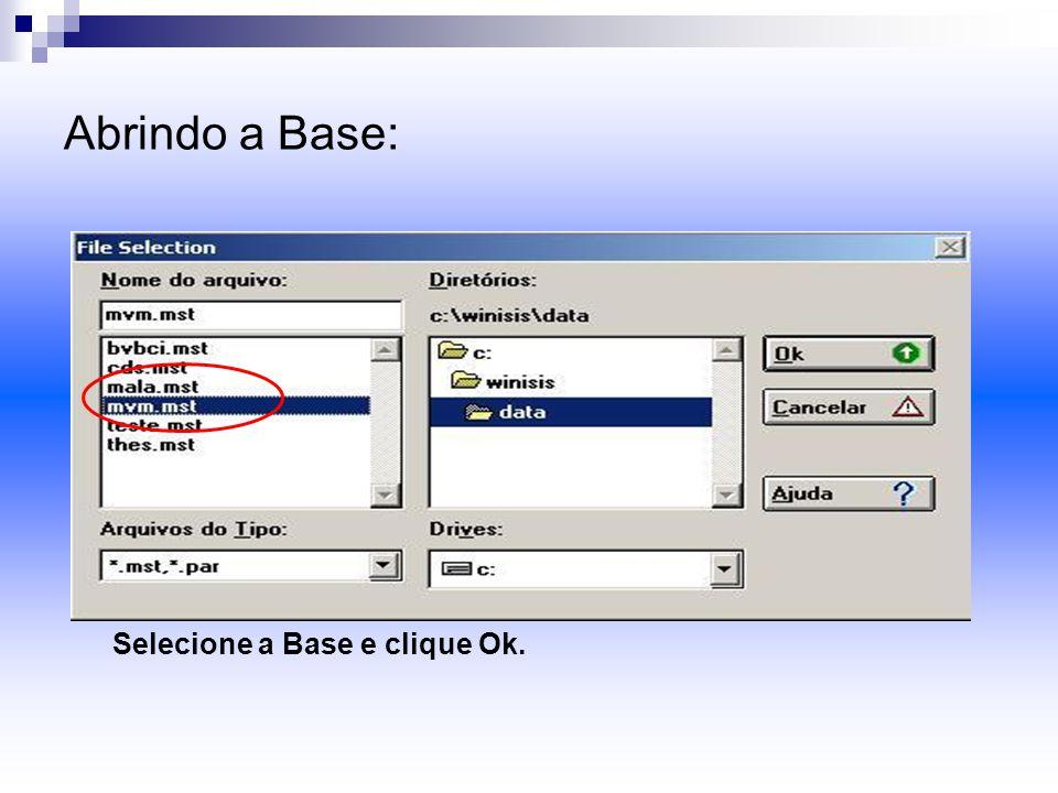 Abrindo a Base: Selecione a Base e clique Ok.