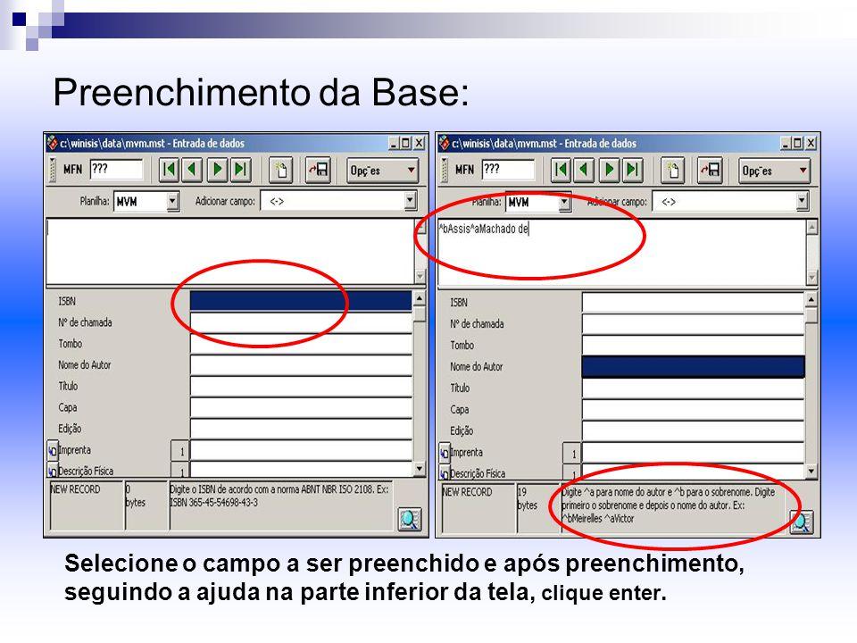 Preenchimento da Base: Selecione o campo a ser preenchido e após preenchimento, seguindo a ajuda na parte inferior da tela, clique enter.