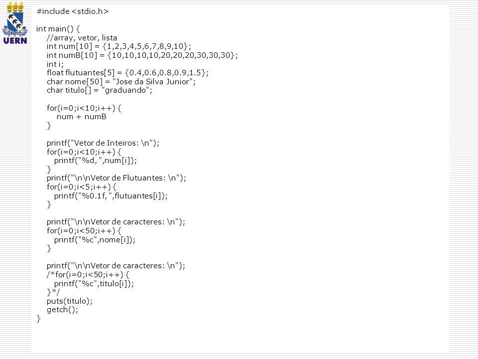Construção de Algoritmos Professor: Aquiles Burlamaqui #include int main() { //array, vetor, lista int num[10] = {1,2,3,4,5,6,7,8,9,10}; int numB[10]