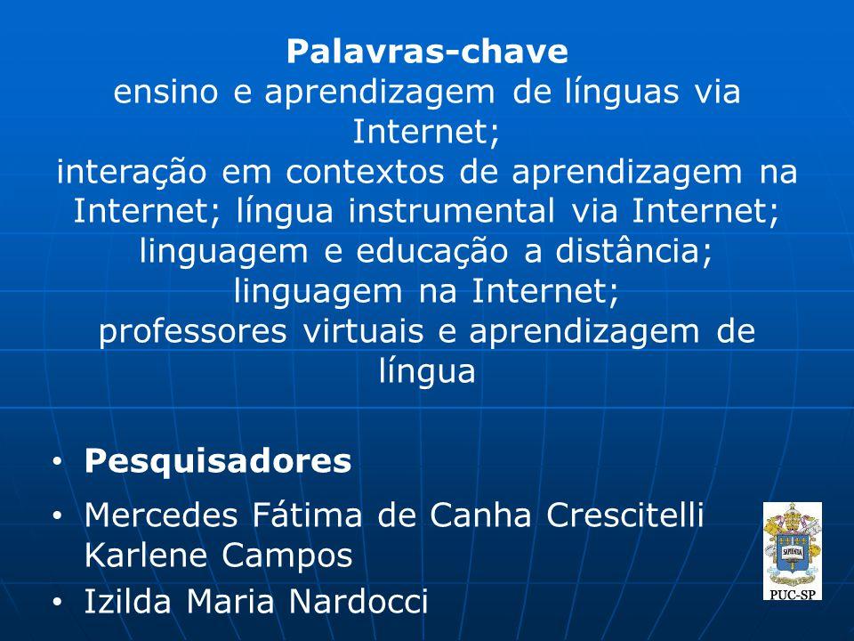 Palavras-chave ensino e aprendizagem de línguas via Internet; interação em contextos de aprendizagem na Internet; língua instrumental via Internet; li