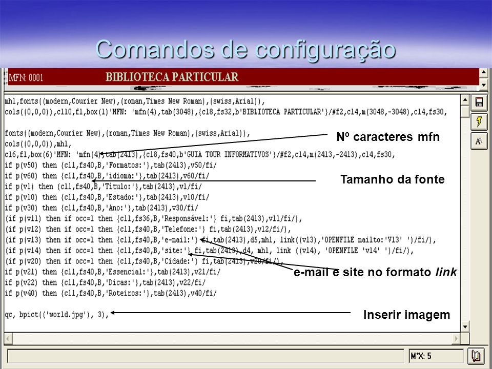 Comandos de configuração Inserir imagem e-mail e site no formato link Tamanho da fonte Nº caracteres mfn