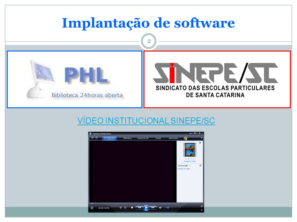 2 Implantação de software 2 VÍDEO INSTITUCIONAL SINEPE/SC